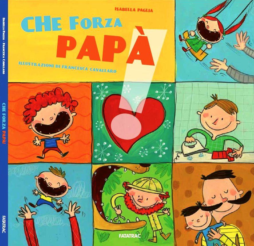 Che forza papá di Isabella Paglia -®- copertina