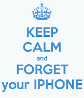 keep-calm-and-forget-your-iphone-1
