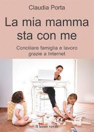 La mia mamma sta con me Claudia Porta