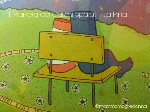 Il Pianeta dei Calzini Spaiati - La Pina 2