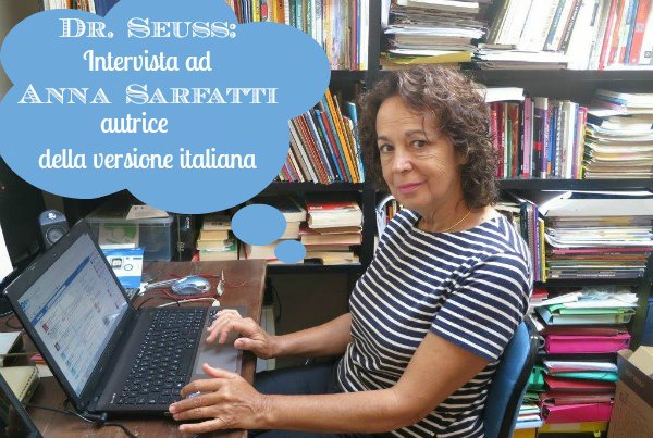 Dr. Seuss intervista Anna Sarfatti 2