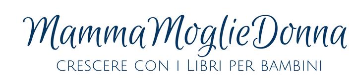 MammaMoglieDonna - Libri per bambini e tanto altro.