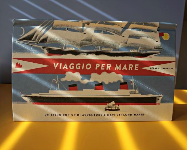 libri per bambini sul mare Viaggio per mare, un libro pop-up di avventure e navi straordinarie - Gerard Lo Monaco