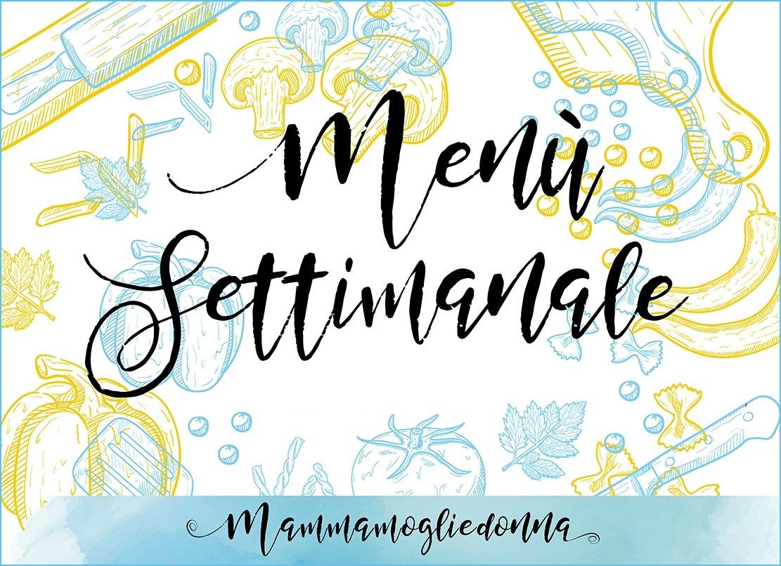 Organizzare Il Menu Della Settimana menù settimanale giugno pranzo e cena mammamogliedonna