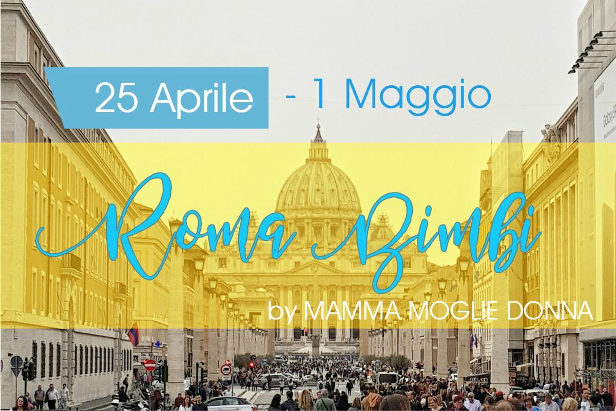 Pranzo Per Bambini Roma : Ponte aprile a roma con i bambini mammamogliedonna